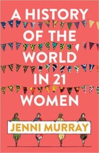 a history of the world in 21 women in history book