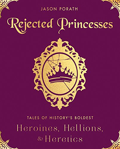 rejected princesses women in history book