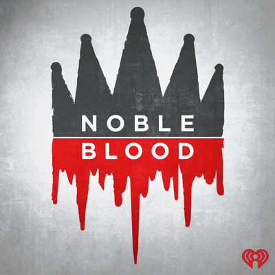 noble blood famous females podcast